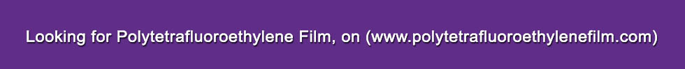 polytetrafluoroethylene film